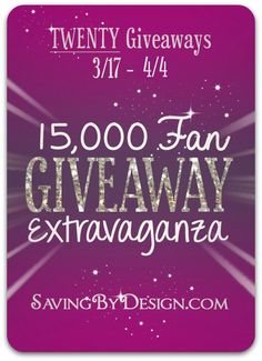 Enter to win 20 giveaways for Saving by Design's 15,000 Fan Giveaway Extravaganza!  Ends 4/4/14.