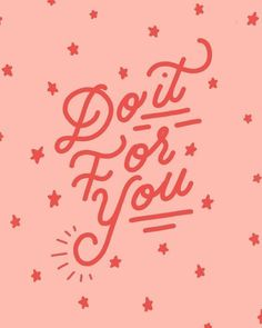 Do It For You quote, hand lettering, typography, pink The Words, Cool Words, Pretty Words, Beautiful Words, Bulletins, Happy Words, Cute Quotes, Short Quotes, Cute Sayings