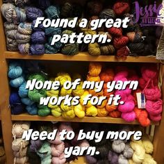 need-to-buy-more-yarn: never enough yarn. Gimme all the fabulous textiles! Knitting Quotes, Knitting Humor, Crochet Humor, Loom Knitting, Knitting Storage, Knitting Needles, Quick Crochet, Free Crochet, Knit Crochet