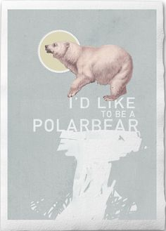 I Want To Be A Polarbear -- Print on Handmade Watercolor Paper, No.18 February 21th 2011