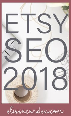 Etsy SEO 2018 + Etsy Shop Strategy + SEO For Etsy Sellers  #etsyseller