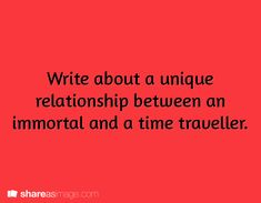 Prompt -- write about a unique relationship between an immortal and a time traveller (basically write your own Doctor Who story)