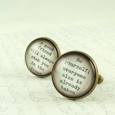 Oscar Wilde Cufflinks Literary Quote - Be yourself everyone else is already taken. $28.00, via Etsy.