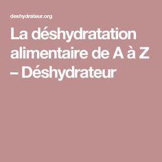 La déshydratation alimentaire de A à Z – Déshydrateur