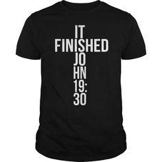 I Love It is Finished John 19:30 Christian Tshirt Shirts & Tees