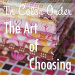 In Color Order: The Art of Choosing: Split-Complementary Color Schemes | Modern Quilts | Sewing Tutorials