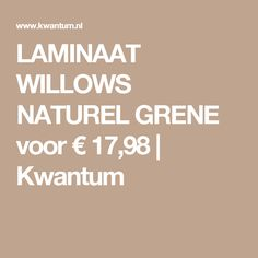 LAMINAAT WILLOWS NATUREL GRENE voor € 17,98 | Kwantum