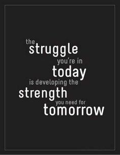 the struggle you're in today is developing the strength you need for tomorrow -Inspiring Motherhood Quotes - Meadoria