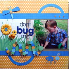 1 photo 1 page  dot  Dont Bug Me - Scrapbook.com
