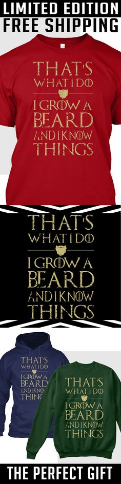 Discover Perfect Gift For Those With Manly Beard T-Shirt, a custom product made just for you by Teespring. - That's What I Do I Grow A Beard And I Know Things Of Wolf And Man, Just In Case, Just For You, Looks Style, My Style, The Jacksons, Tee Shirts, Tees, Funny Shirts