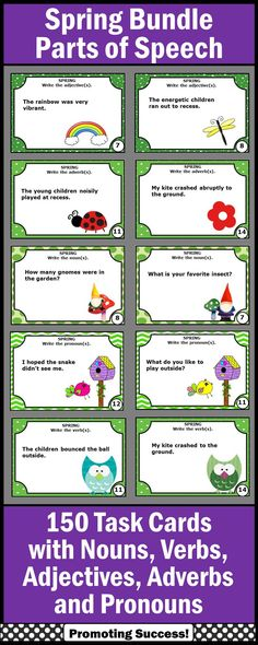 Spring Literacy Activities: This bundled set includes 150 task cards with nouns, verbs, pronouns, adjectives and adverbs.These ELA task cards are a great alternative to worksheets. Students may play SCOOT, have a scavenger hunt, or play other literacy center games.  https://www.teacherspayteachers.com/Product/Spring-Activities-BUNDLE-of-Literacy-Center-Parts-of-Speech-Task-Cards-Games-1111364