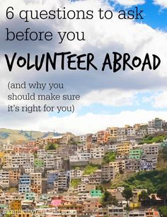 Should you volunteer during your travels? Here's how to determine whether it's a good idea for you --> 6 Questions To Ask Before Volunteering Abroad