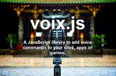 Voix.js est une bibliothèque JavaScript qui permet d'ajouter une autre couche de surfer en utilisant la «voix». http://noemiconcept.com/index.php/fr/departement-communication/news-departement-com/item/206070-contr%C3%B4le-vocal-de-site-web-avec-javascript-voixjs.html