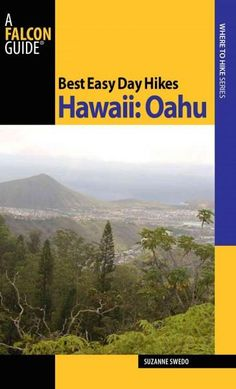 Best Easy Day Hikes Hawaii; Oahu includes concise descriptions of the best easy day hikes on the island, with detailed maps of each route. The 20 hikes in this guide are generally short, easy to follo