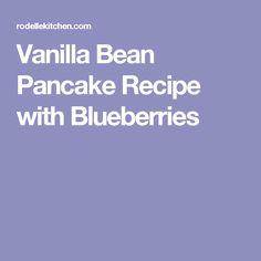 Vanilla Bean Pancake Recipe with Blueberries