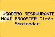 http://tecnoautos.com/wp-content/uploads/imagenes/empresas/restaurantes/thumbs/asadero-resraurante-maxi-broaster-giron-santander.jpg Teléfono y Dirección de ASADERO RESRAURANTE MAXI BROASTER, Girón, Santander, Colombia - http://tecnoautos.com/actualidad/directorio/restaurantes/asadero-resraurante-maxi-broaster-cl-43-23-161-el-poblado-giron-giron-santander-colombia/
