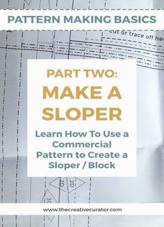 Learn Pattern Making - Part 2 - How to Use Clothing Patterns To Create Your Own Block - The Creative Curator
