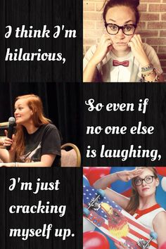 Mamrie Hart. We think we are hilarious. @brandyhollis520 lol