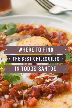 Find out where all the locals go to eat breakfast in Todos Santos Baja, and learn our favorite place to eat chilequiles!