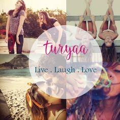 Live, Laugh & Love at Turyaa