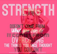 Strength doesn't come from what you can do. It comes from overcoming the things you once thought you couldn't.   www.facebook.com/fiercefitfantastic