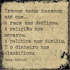Éramos todos humanos até que...