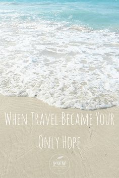 When Travel Became Your Only Hope  What do you think will happen if travel became your only hope to have a better life? What do you think pushes people to the edge of accepting challenges life has thrown them and in order to keep sane, travel became their