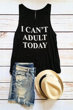 Spring tank top, summer tank top, graphic tank top, I can't adult today tank top by Jane Divine Boutique www.janedivine.com