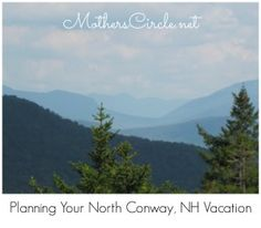 Planning Your North Conway, NH Vacation | MothersCircle.net