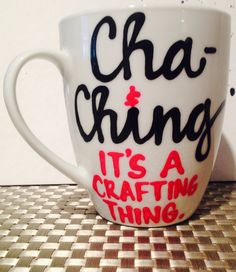 A personal favorite from my Etsy shop https://www.etsy.com/listing/255643542/do-what-you-love-crafters-mug-crafting