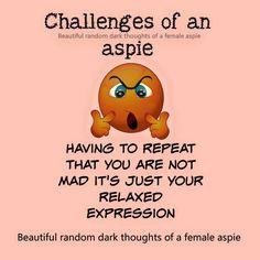 Resultado de imagen para challenges of an aspie Aspergers Women, Aspergers Autism, Adhd And Autism, Asd Spectrum, Autism Spectrum Disorder, Autism Learning, Autism Sensory, Autism Quotes, Autism