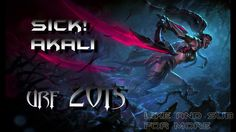 League of Legends URF 2015  Akali sick Assassin!