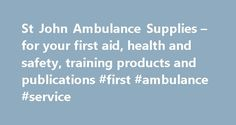 St John Ambulance Supplies – for your first aid, health and safety, training products and publications #first #ambulance #service http://arkansas.remmont.com/st-john-ambulance-supplies-for-your-first-aid-health-and-safety-training-products-and-publications-first-ambulance-service/  # St John Ambulance Supplies for all your first aid and health and safety products First aid kits The British Healthcare Trade Association (BHTA) which St John Ambulance is a member of has determined the…