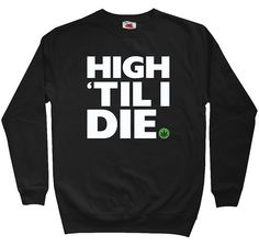 No hood sweatshirts are the best, especially when they involve weed.