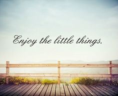 The little things add up to big treasured memories on vacation time.