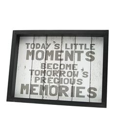 Another great find on #zulily! 'Today's Little Moments' Weathered Sign #zulilyfinds