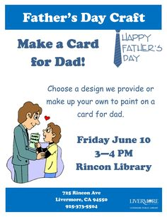 Friday June 10, 2016. Father's Day Craft @ RN Join us for a free craft activity at the Rincon Library.   Make a Father's Day card, choosing from one of four designs we provide, or create your own design.  Be prepared to paint, create, and have fun! Where: Rincon Branch Library, 725 Rincon Avenue, Livermore, CA, 94551