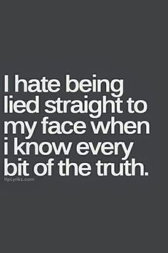Life Quotes : 300 Short Inspirational Quotes And Short Inspirational Sayings Life Lie To Me Quotes, Life Quotes Love, New Quotes, True Quotes, Funny Quotes, Stupid Quotes, Losing Trust Quotes, You Lied Quotes, Pissed Quotes