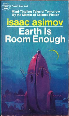 The Earth Is Room Enough by Isaac Asimov