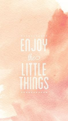 The little things are what matter.