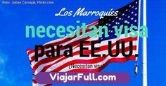 ¿Los marroquíes necesitan visado para E.E.U.U.?