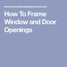 How To Frame Window and Door Openings
