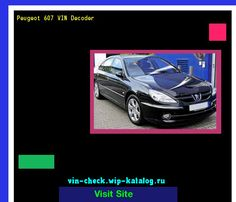 Peugeot 607 VIN Decoder - Lookup Peugeot 607 VIN number. 184120 - Peugeot. Search Peugeot 607 history, price and car loans.
