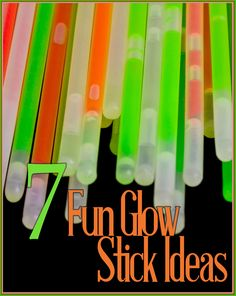 7 Fun Glow Stick Ideas