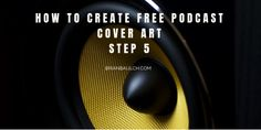 How to Create Free Podcast Cover Art - Step 5 -