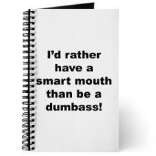 Smart Mouth / Dumbass Journal