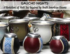 Gaucho Nights: 4 Variations of Maté Tea Inspired by South American Cinema