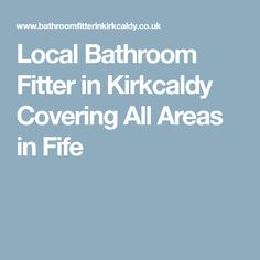 Local Bathroom Fitter in Kirkcaldy Covering All Areas in Fife