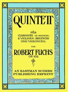 Fuchs, Robert : Quintett fur Clarinette (od. Bratsche), 2 Violinen, Bratsche und…