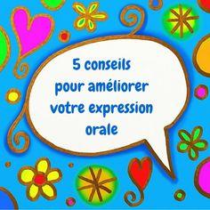 Des conseils qui ont fait leurs preuves pour améliorer votre expression orale et vous sentir plus à l'aise pour parler en français.